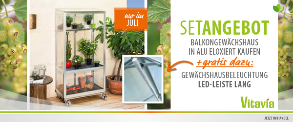 Vitavia Juli-Angebot Balkongewächshaus mit LED-Leiste